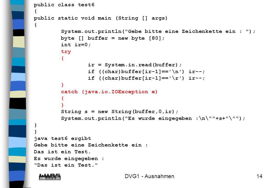 public class test6 { public static void main (String [] args) System.out.println( Gebe bitte eine Zeichenkette ein : );